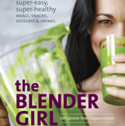 the Blender Girl Cookbook by Tess Masters